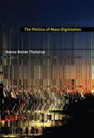 The Politics of Mass Digitization | Thylstrup, Nanna Bonde