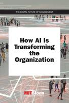 How AI Is Transforming the Organization | Review, Mit Sloan Management