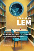 Memoirs of a Space Traveler | Lem, Stanislaw