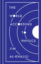 The World According to Physics | Al-Khalili, Jim