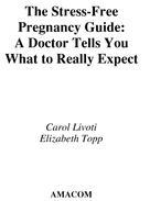 The Stress-Free Pregnancy Guide   Livoti, Carol