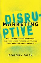 Disruptive Marketing | Colon, Geoffrey