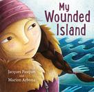 My Wounded Island | Pasquet, Jacques