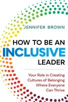 How to Be an Inclusive Leader | Brown, Jennifer