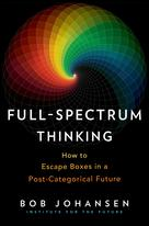 Full-Spectrum Thinking | Johansen, Bob