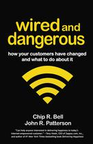 Wired and Dangerous   Bell, Chip R.