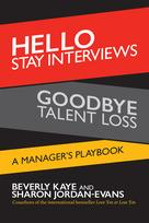 Hello Stay Interviews, Goodbye Talent Loss | Kaye, Beverly