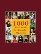 1000 Retratos de los Grandes Maestros |