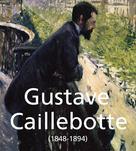 Gustave Caillebotte (1848-1894) | Brodskaïa, Nathalia
