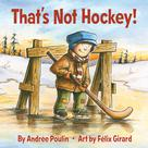 That's Not Hockey! | Poulin, Andrée