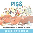 Pigs | Munsch, Robert