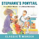 Stephanie's Ponytail | Munsch, Robert