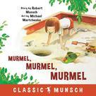 Murmel, Murmel, Murmel | Munsch, Robert