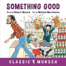 Something Good | Munsch, Robert