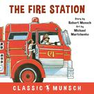The Fire Station | Munsch, Robert