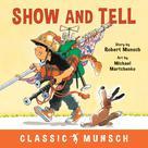Show and Tell | Munsch, Robert