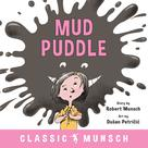 Mud Puddle | Munsch, Robert