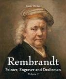 Rembrandt - Painter, Engraver and Draftsman - Volume 2 | Michel, Émile
