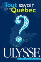 Tout savoir sur le Québec   Collectif