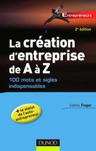 La création d'entreprise de A à Z | Froger, Valérie