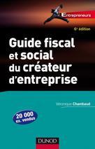 Guide fiscal et social du créateur d'entreprise  | Chambaud, Véronique