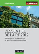L'essentiel de la RT 2012 | Leblond, Philippe