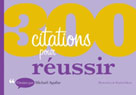 300 citations pour Réussir | Aguilar, Michaël