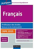 Français. Professeur des écoles. Ecrit admissibilité - CRPE 2015   Saez, Frédérique