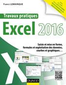 Travaux pratiques avec Excel 2016 | Lemainque, Fabrice