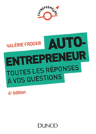Auto-entrepreneur : toutes les réponses à vos questions | Froger, Valérie