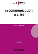 La communication de crise | Libaert, Thierry