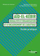Aïd-el-kébir : modalités d'organisation et d'encadrement de l'abattage | , Collectif