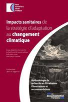 Impacts sanitaires de la stratégie d'adaptation au changement climatique | Collectif