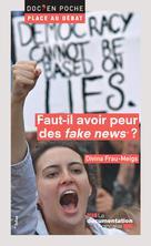 "Faut-il avoir peur des ""fake news"" ? | Frau-Meigs, Divina"
