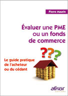 Evaluer une PME ou un fonds de commerce  | Maurin, Pierre