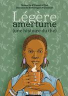 Légère amertume (une histoire du thé) | N'Guessan, Koffi Roger