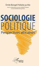 Sociologie politique. Perspectives africaines | Bongeli Yeikelo Ya Ato, Emile