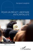 Pour un projet libertaire anticapitaliste | Langlois, Jacques