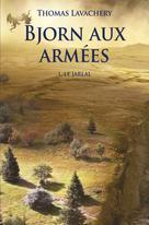 Bjorn aux armées - Tome 1 - Le Jarlal | Lavachery, Thomas