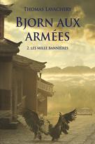 Bjorn aux armées - Tome 2 - Les mille bannières | Lavachery, Thomas