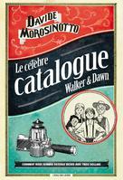 Le célèbre catalogue Walker & Dawn | Morosinotto, Davide