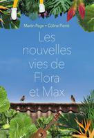 Les nouvelles vies de Flora et Max | Pierré, Coline
