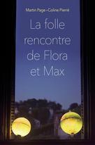 La folle rencontre de Flora et Max | Pierré, Coline