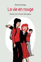 La vie en rouge | Cortey, Anne