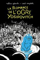 La romance de l'ogre Yosipovitch | Sylvander, Matthieu
