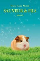 Sauveur & Fils, Saison 2 | Murail, Marie-Aude