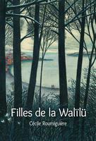 Filles de la Walïlü | Roumiguière, Cécile
