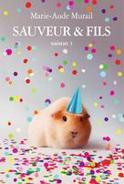 Sauveur & Fils, Saison 3 | Murail, Marie-Aude