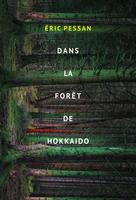 Dans la forêt de Hokkaido | Pessan, Eric