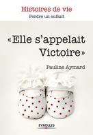 Elle s'appelait Victoire | Aymard, Pauline